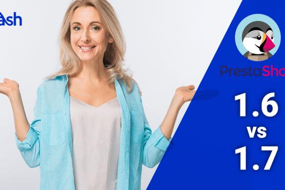 PrestaShop 1.6 czy 1-7 porównanie